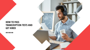 How to pass transcription tests and get hired