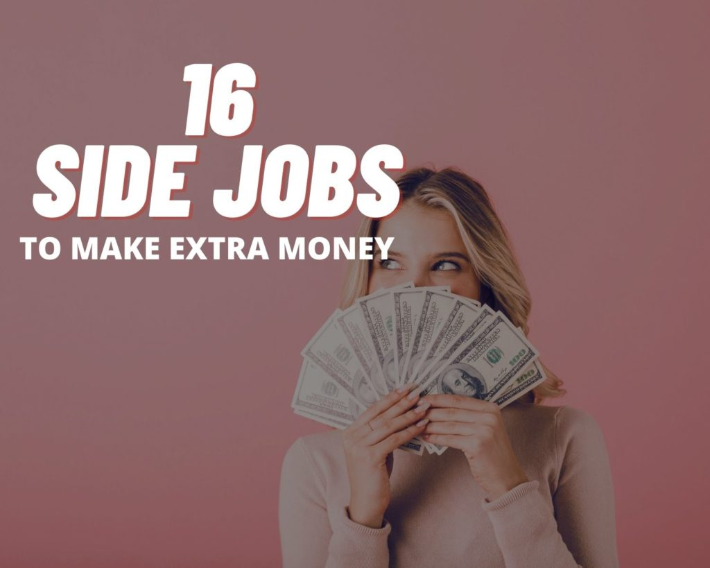 16 Side Jobs to Make Some Extra Money